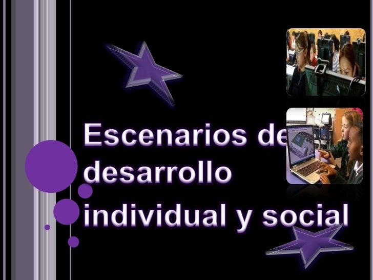 El desarrollo personal es unaexperiencia de interacción individualy grupal a través de la cual lossujetos que participan e...