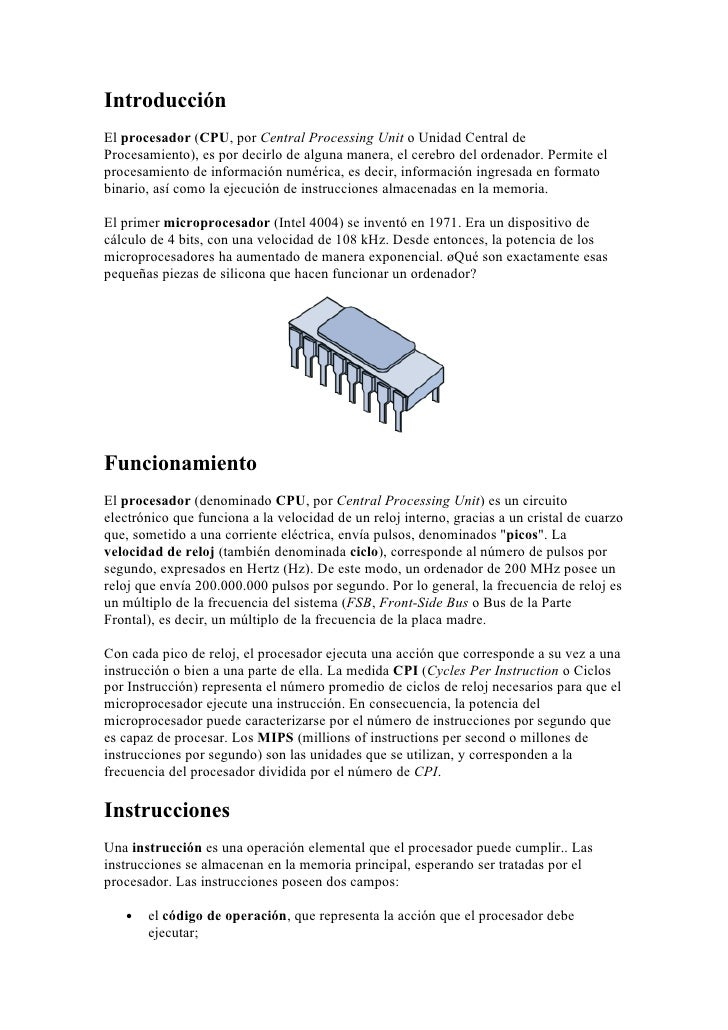 Introducción El procesador (CPU, por Central Processing Unit o Unidad Central de Procesamiento), es por decirlo de alguna ...