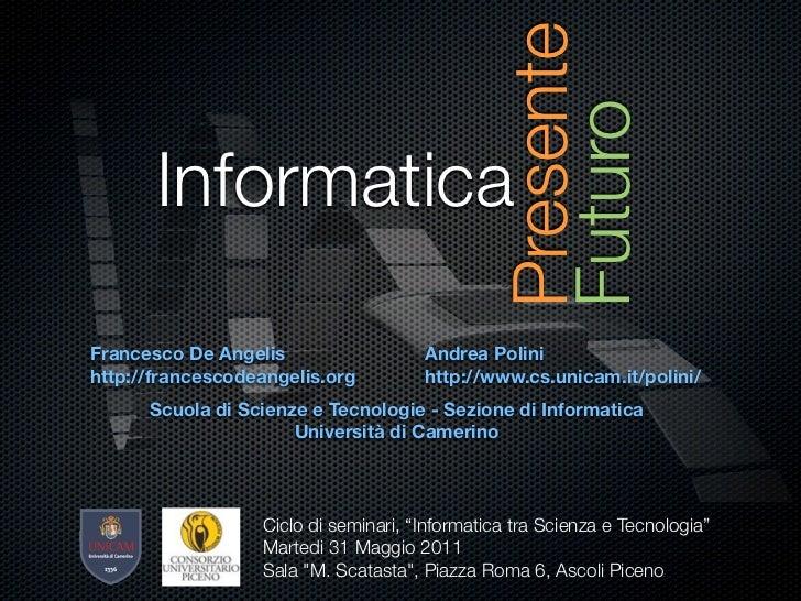 Presente                                               Futuro       InformaticaFrancesco De Angelis                  Andre...
