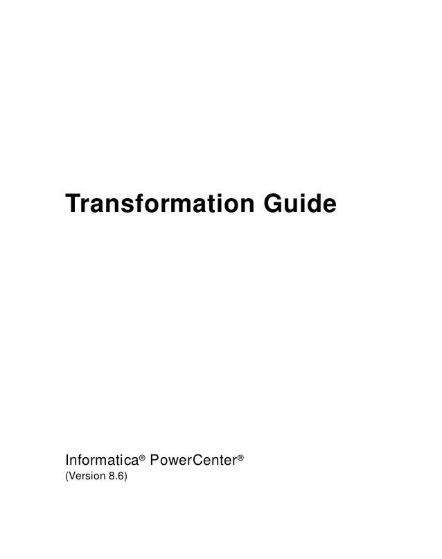 Informatica® PowerCenter® (Version 8.6) Transformation Guide
