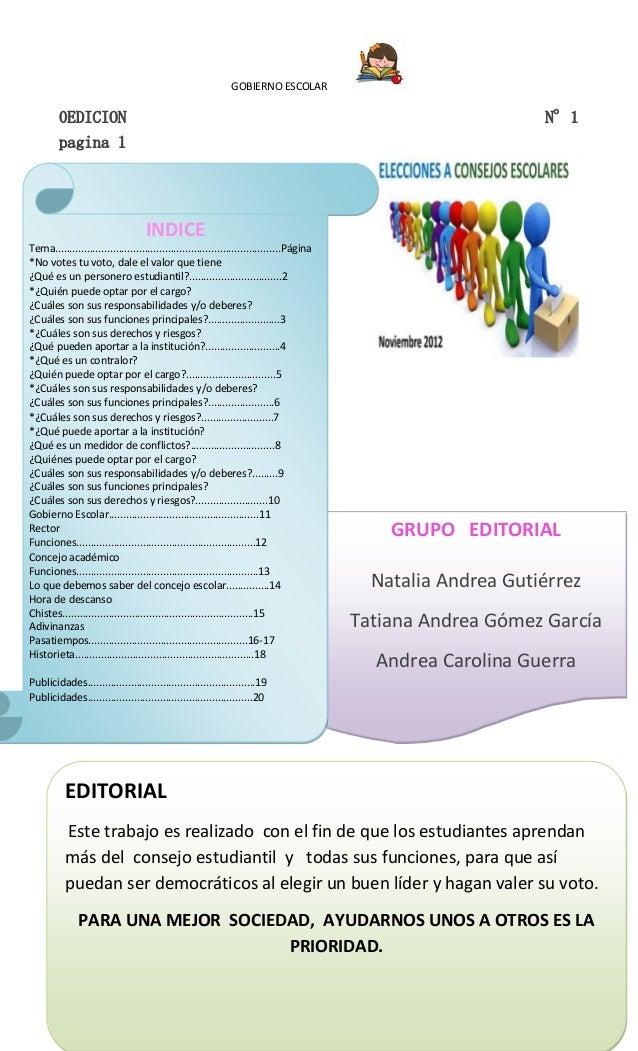 GOBIERNO ESCOLAR 1 0EDICION N°1 pagina 1 GRUPO EDITORIAL Natalia Andrea Gutiérrez Tatiana Andrea Gómez García Andrea Carol...