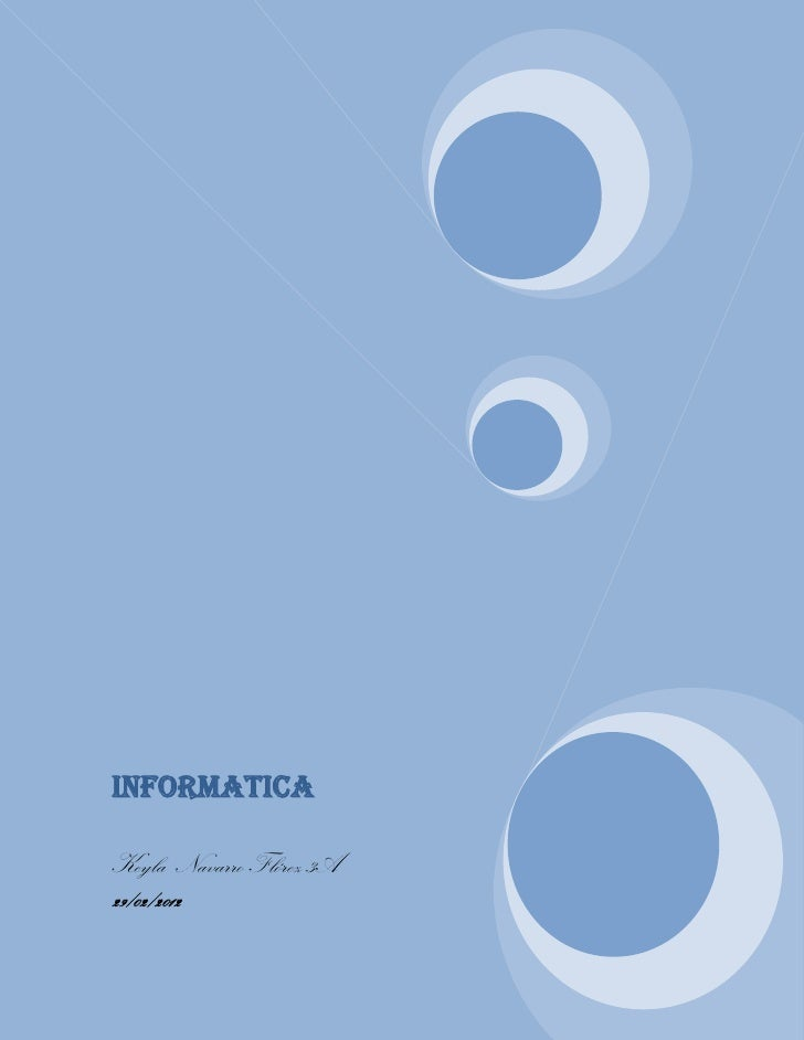 INFORMATICAKeyla Navarro Flórez 3A29/02/2012