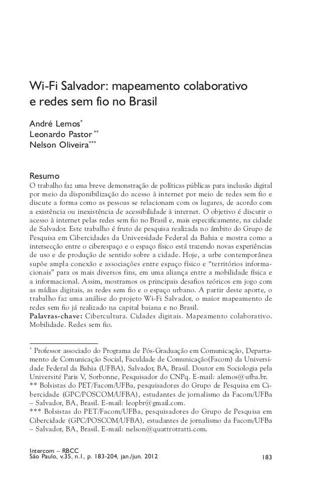 Wi-Fi Salvador: mapeamento colaborativo e redes sem fio no Brasil André Lemos* Leonardo Pastor ** Nelson Oliveira*** Resum...