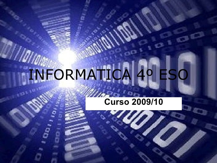 Curso 2009/10 INFORMATICA 4º ESO