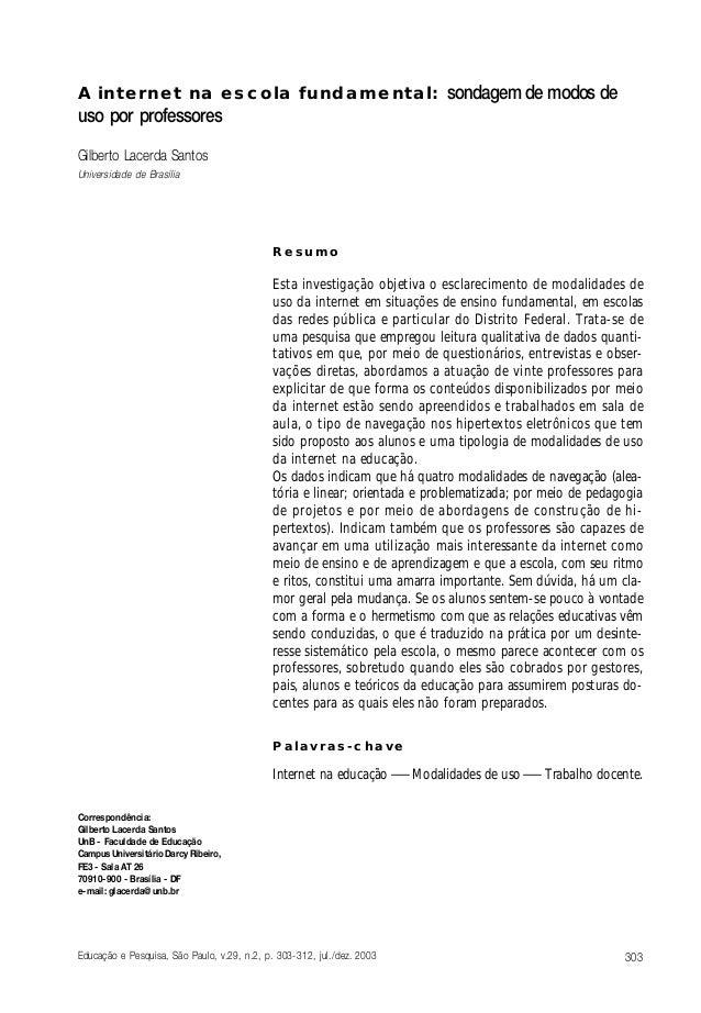 A internet na escola fundamental: sondagem de modos de  uso por professores Gilberto Lacerda Santos Universidade de Brasíl...