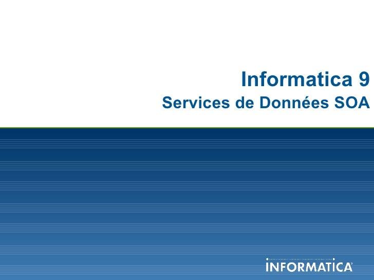 Informatica 9   Services de Données SOA