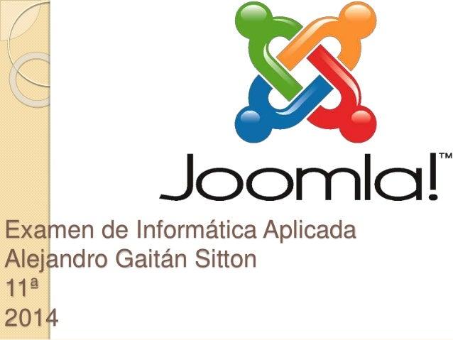 Examen de Informática Aplicada  Alejandro Gaitán Sitton  11ª  2014