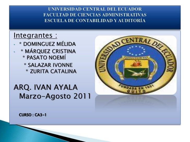 Integrantes :<br /><ul><li>* DOMINGUEZ MÉLIDA