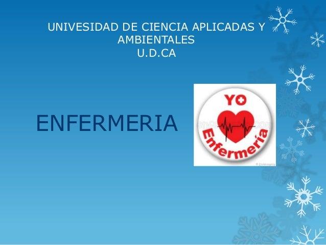 UNIVESIDAD DE CIENCIA APLICADAS Y          AMBIENTALES             U.D.CAENFERMERIA