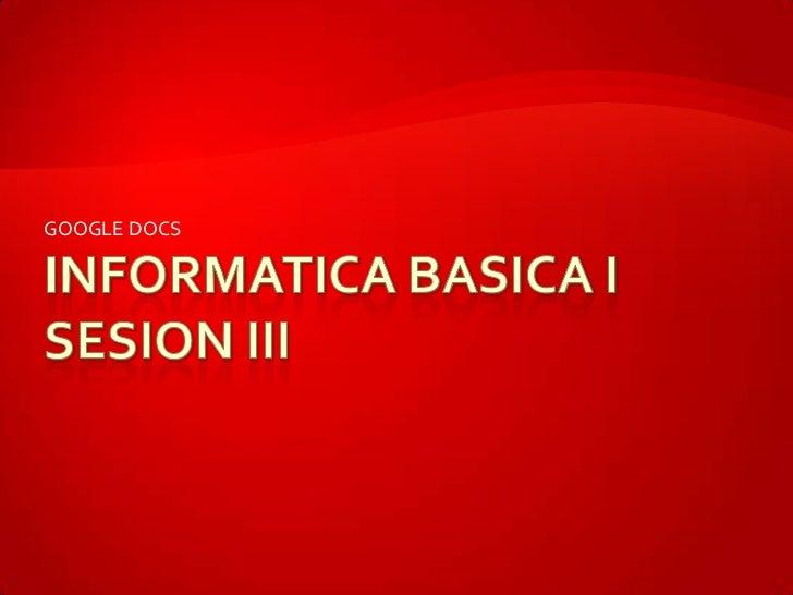 Informatica basica i, sesion iii