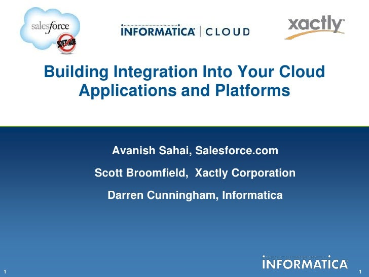 Building Integration Into Your Cloud        Applications and Platforms             Avanish Sahai, Salesforce.com          ...