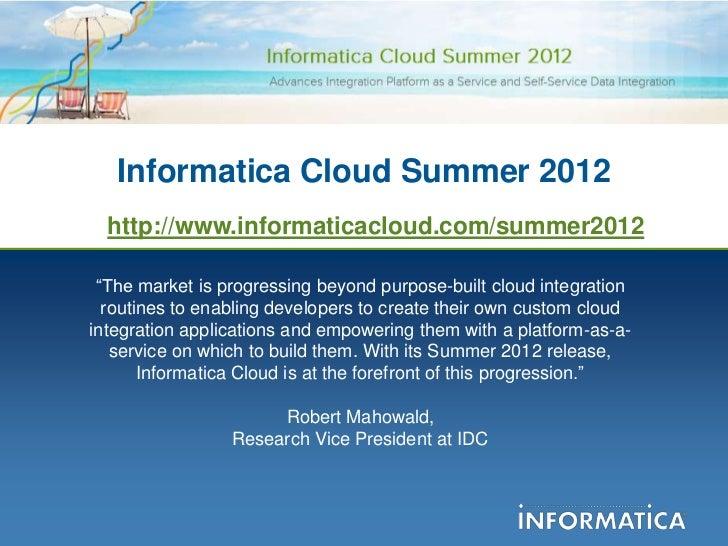 """Informatica Cloud Summer 2012  http://www.informaticacloud.com/summer2012 """"The market is progressing beyond purpose-built ..."""