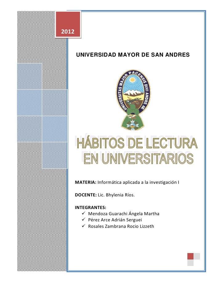 """2012       UNIVERSIDAD MAYOR DE SAN ANDRES   """"La lectura es a la inteligencia lo     que el ejercicio es al cuerpo.""""      ..."""