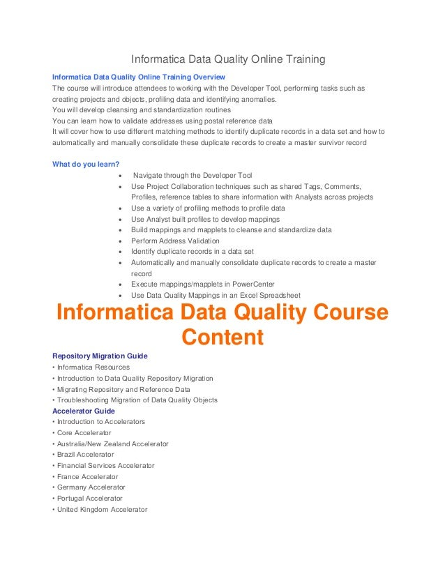 Informatica Data Quality Online Training Informatica Data Quality Online Training Overview The course will introduce atten...