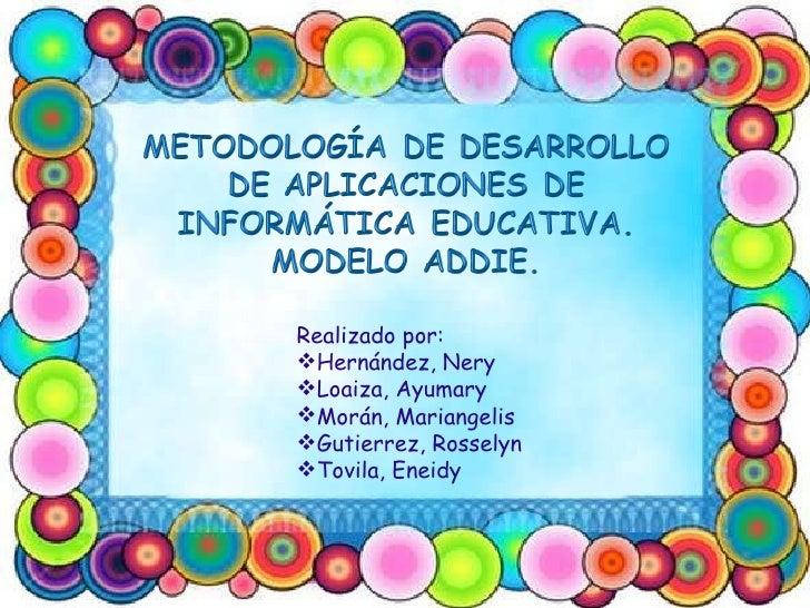 <ul><li>Realizado por: </li></ul><ul><li>Hernández, Nery </li></ul><ul><li>Loaiza, Ayumary </li></ul><ul><li>Morán, Marian...