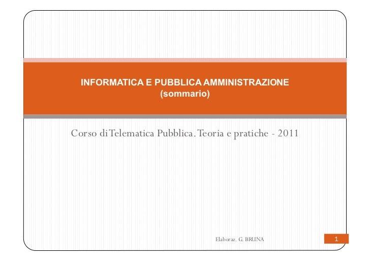 INFORMATICA E PUBBLICA AMMINISTRAZIONE                 (sommario)Corso di Telematica Pubblica. Teoria e pratiche - 2011   ...