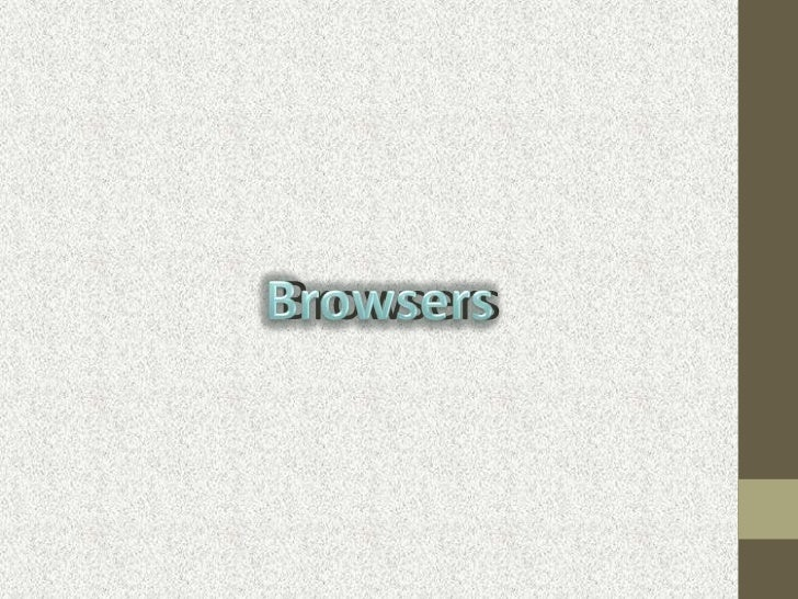 Browsers<br />Browsers<br />