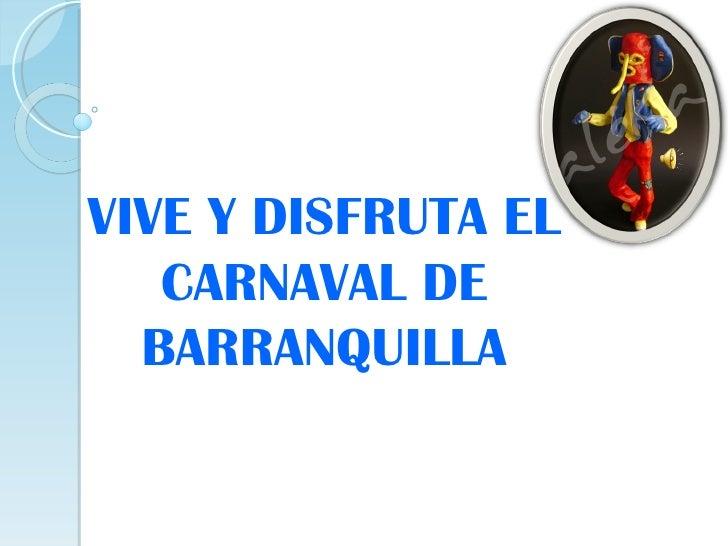 VIVE Y DISFRUTA EL CARNAVAL DE BARRANQUILLA