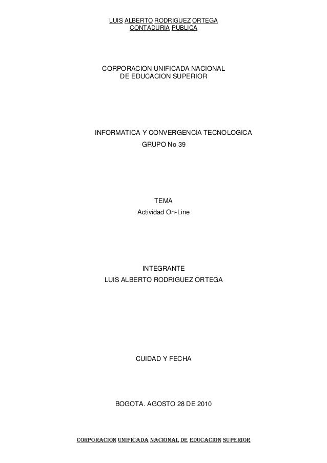 LUIS ALBERTO RODRIGUEZ ORTEGA CONTADURIA PUBLICA CORPORACION UNIFICADA NACIONAL DE EDUCACION SUPERIOR CORPORACION UNIFICAD...