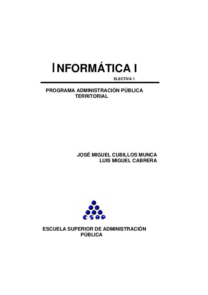 INFORMÁTICA I                       ELECTIVA 1 PROGRAMA ADMINISTRACIÓN PÚBLICA         TERRITORIAL           JOSÉ MIGUEL C...