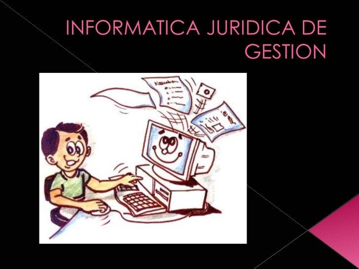 Informatica juridica de gestion