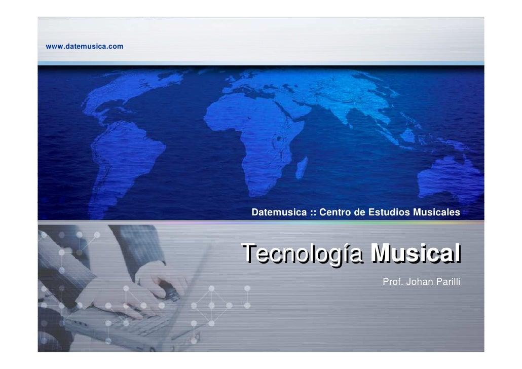 www.datemusica.com                          Datemusica :: Centro de Estudios Musicales                         Tecnología ...
