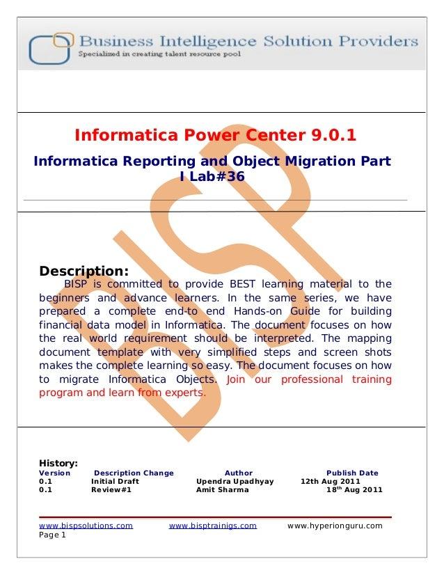 Informatica Power Center 9.0.1Informatica Reporting and Object Migration Part                   I Lab#36Description:     B...