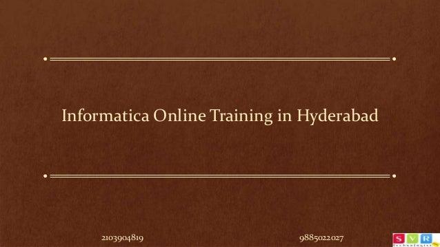 Informatica Online Training in Hyderabad 2103904819 9885022027