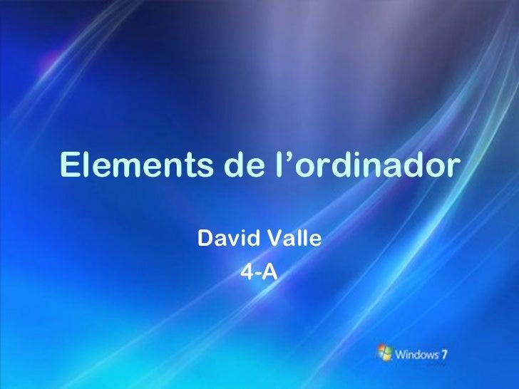 Elements de l'ordinador David Valle 4-A