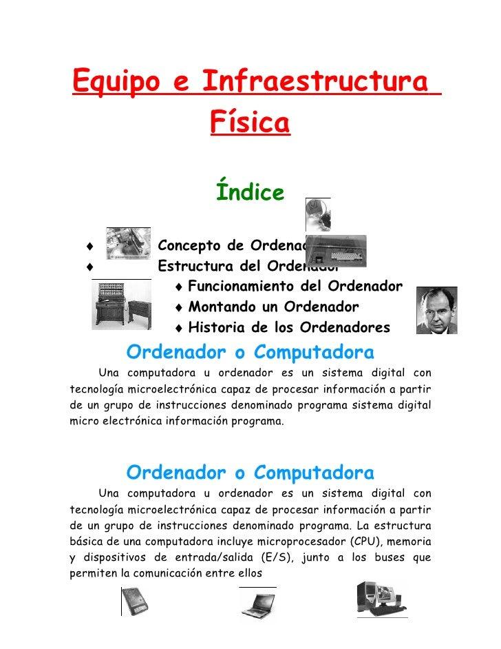 Equipo e Infraestructura         Física                          Índice  ♦             Concepto de Ordenador  ♦           ...