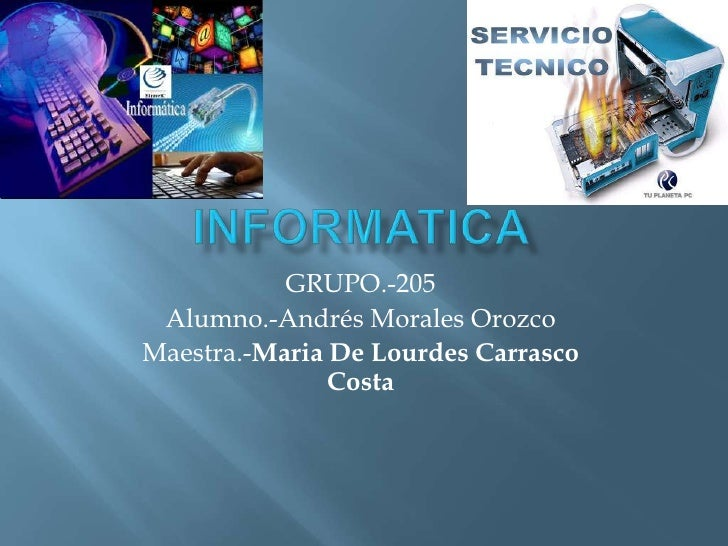 GRUPO.-205 Alumno.-Andrés Morales OrozcoMaestra.-Maria De Lourdes Carrasco               Costa