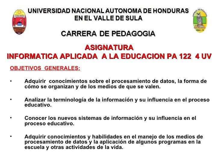 UNIVERSIDAD NACIONAL AUTONOMA DE HONDURAS EN EL VALLE DE SULA CARRERA DE PEDAGOGIA ASIGNATURA INFORMATICA APLICADA  A LA E...