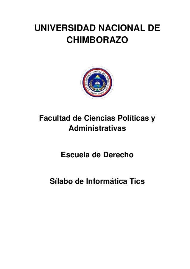 UNIVERSIDAD NACIONAL DE CHIMBORAZO Facultad de Ciencias Políticas y Administrativas Escuela de Derecho Sílabo de Informáti...