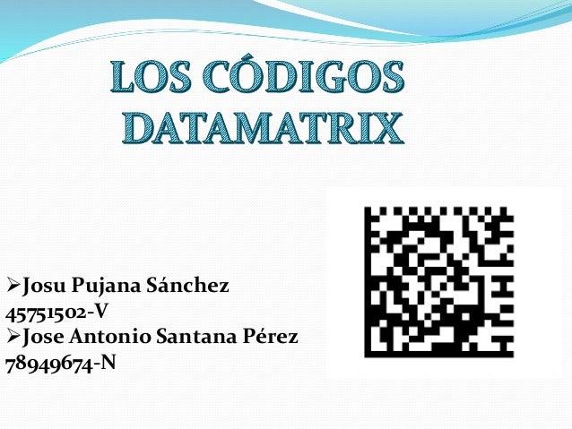 Josu Pujana Sánchez 45751502-V Jose Antonio Santana Pérez 78949674-N