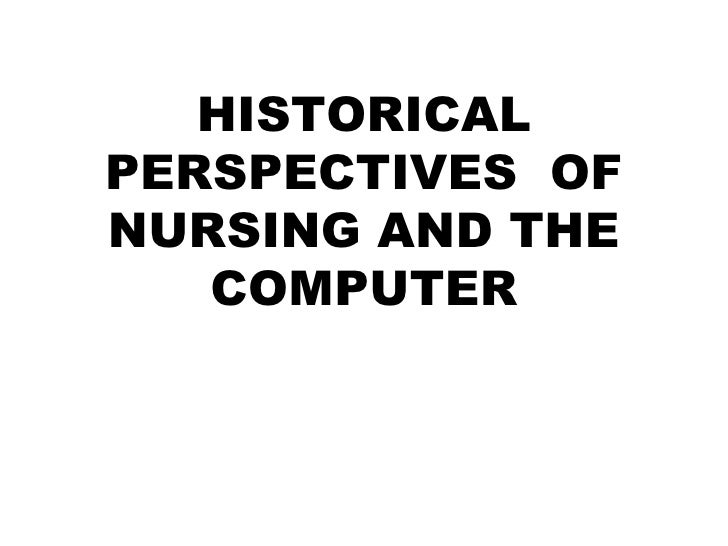 HISTORICALPERSPECTIVES OFNURSING AND THE   COMPUTER