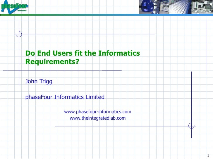 Do end-users fit the informatics requirements?