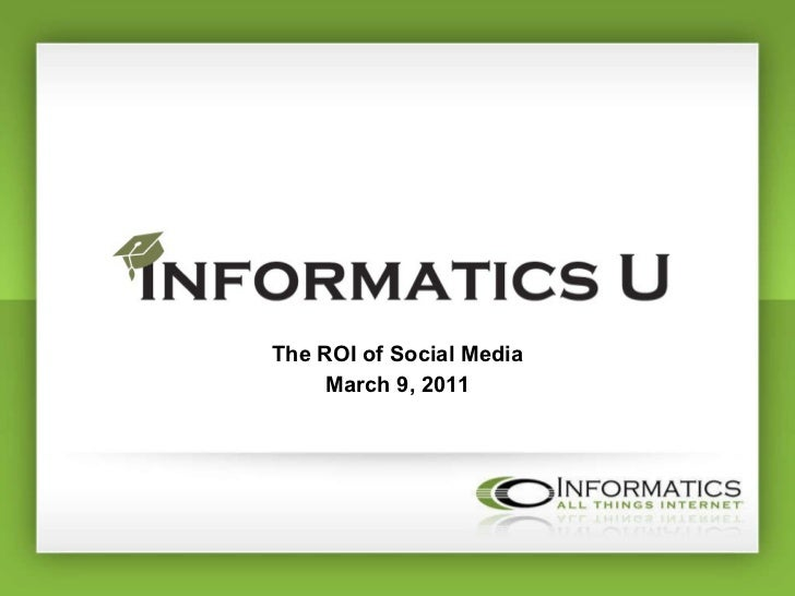 The ROI of Social Media March 9, 2011