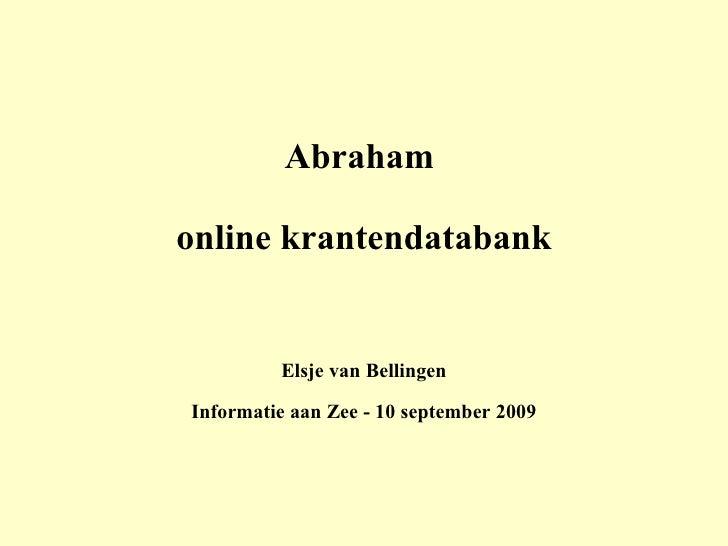 Abraham  online krantendatabank Elsje van Bellingen Informatie aan Zee - 10 september 2009