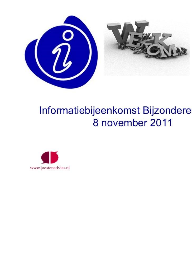 Informatiebijeenkomst Bijzondere Wetten 8 november 2011