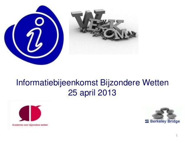 1Informatiebijeenkomst Bijzondere Wetten25 april 2013