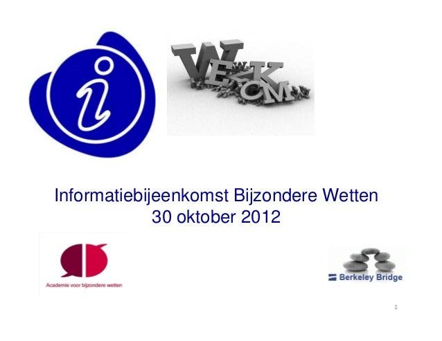 Informatiebijeenkomst Bijzondere Wetten             30 oktober 2012                                          1