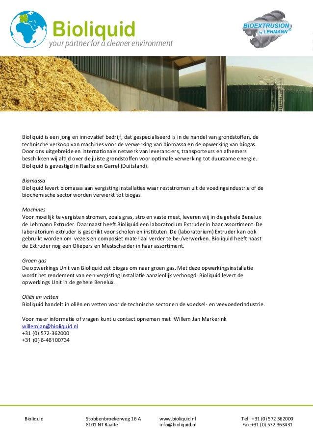 Bioliquid Stobbenbroekerweg 16 A www.bioliquid.nl Tel: +31 (0) 572 3620008101 NT Raalte info@bioliquid.nl Fax:+31 (0) 572 ...