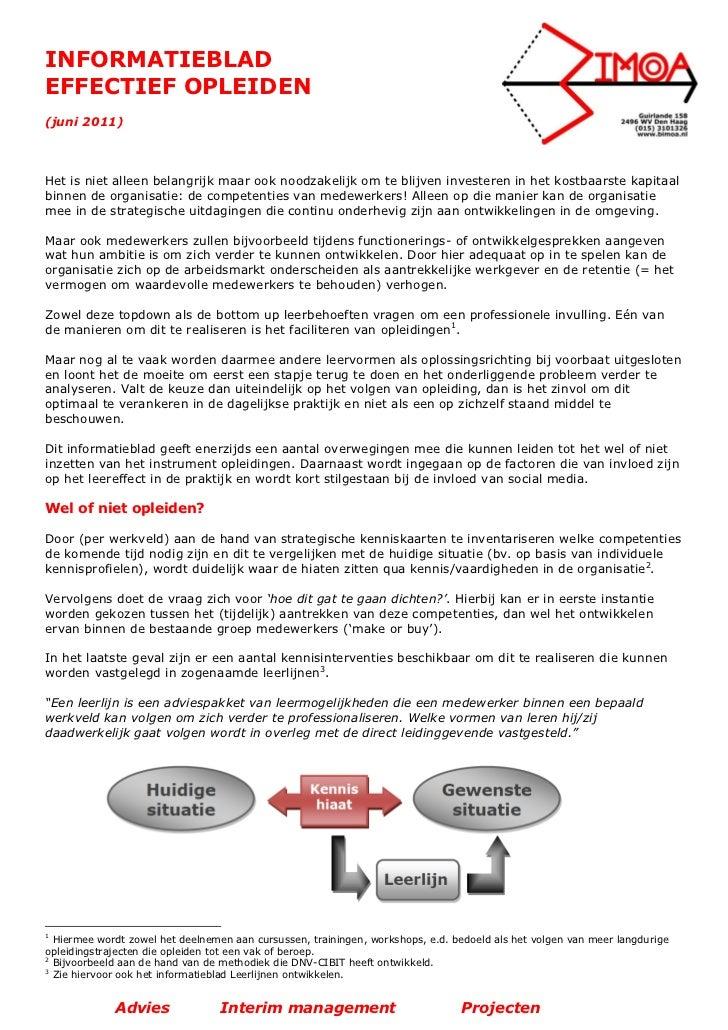 INFORMATIEBLADEFFECTIEF OPLEIDEN(juni 2011)Het is niet alleen belangrijk maar ook noodzakelijk om te blijven investeren in...