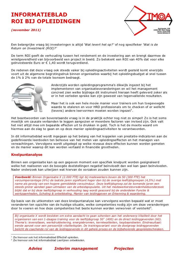 INFORMATIEBLADROI BIJ OPLEIDINGEN(november 2011)Een belangrijke vraag bij investeringen is altijd 'Wat levert het op?' of ...