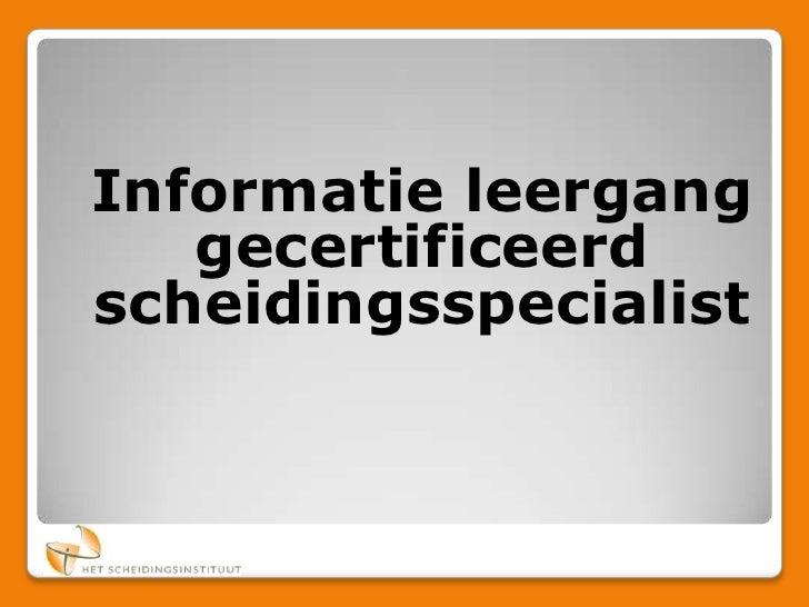 Informatie leergang gecertificeerd scheidingsspecialist<br />