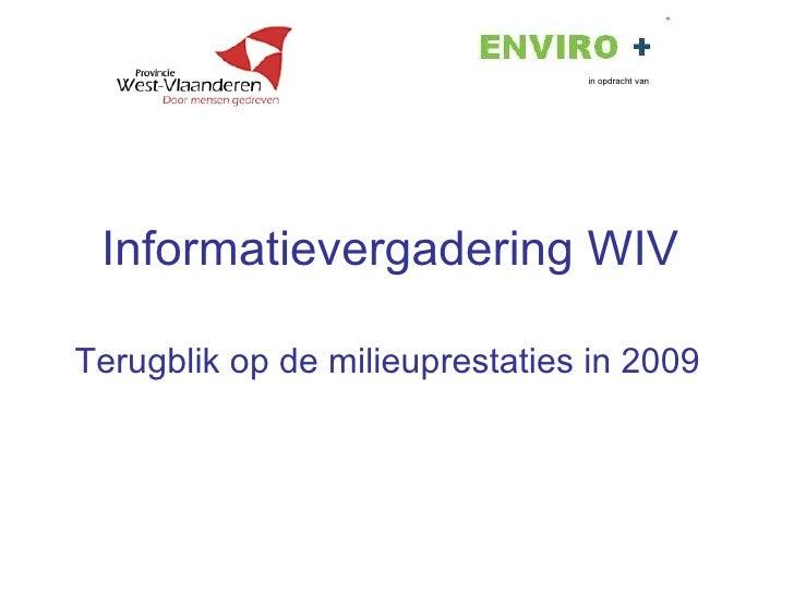 Informatievergadering WIV  Terugblik op de milieuprestaties in 2009 in opdracht van