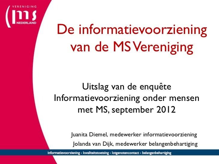 De informatievoorziening                         van de MS Vereniging                               Uitslag van de enquête...