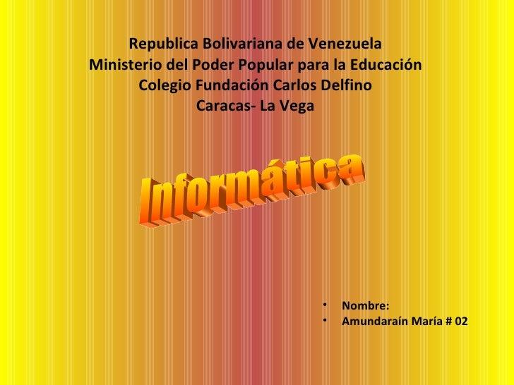 Republica Bolivariana de Venezuela Ministerio del Poder Popular para la Educación Colegio Fundación Carlos Delfino Caracas...