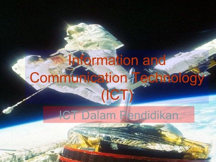 Information and Communication Technology (ICT) ICT Dalam Pendidikan
