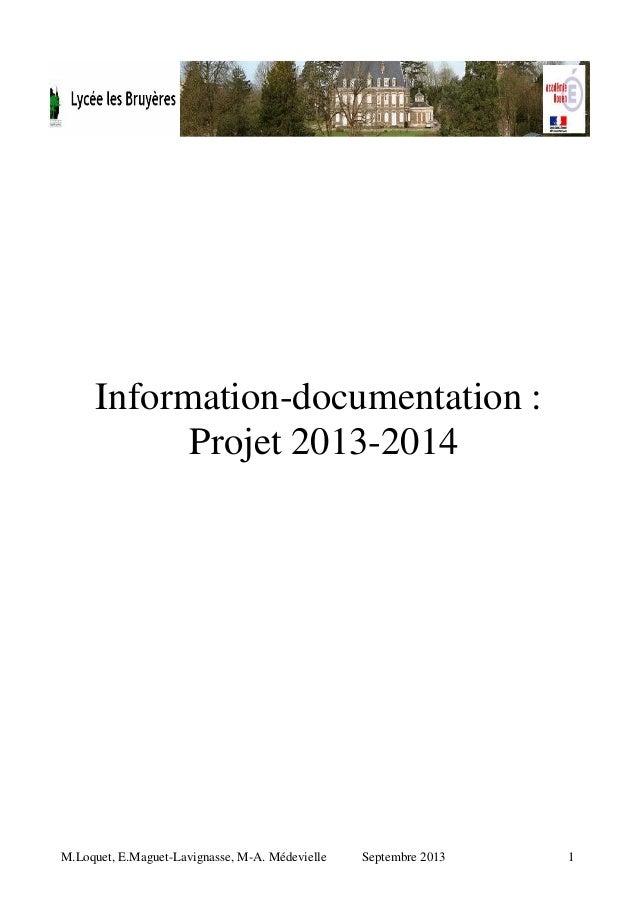 M.Loquet, E.Maguet-Lavignasse, M-A. Médevielle Septembre 2013 1 Information-documentation : Projet 2013-2014